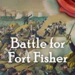 Capture of Fort Fisher! // Hours of Hand to Hand Fighting